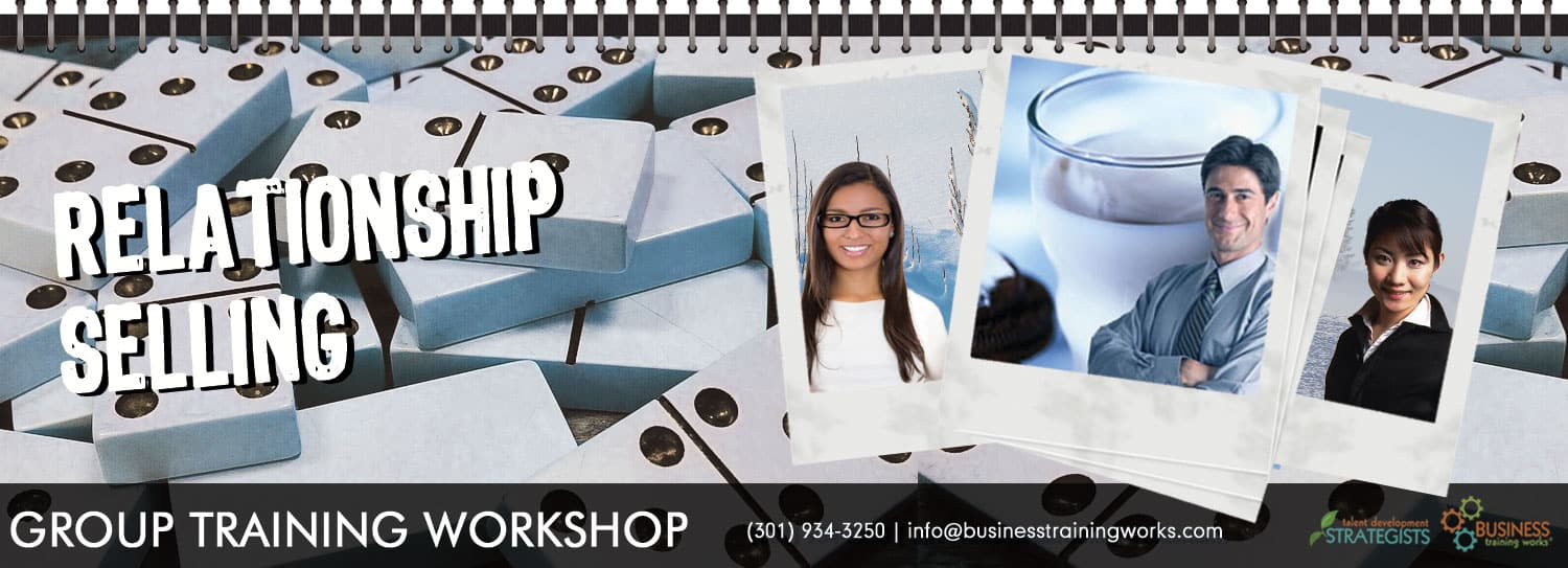 Relationship Selling, Consultative Sales Training Course, Workshop, Program