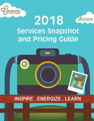 Business Training Works 2018 Talent Development Services Snapshot and Pricing Guide
