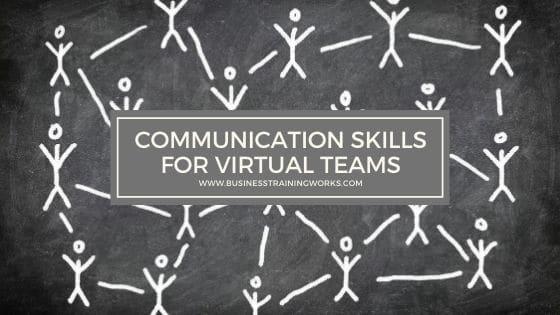 Communication Skills Training for Virtual Teams