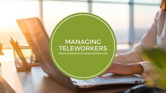 Managing Teleworkers